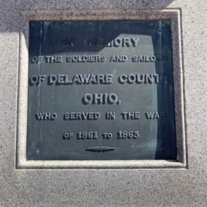 Close Up of Back Plaque Soldiers' Monument, Delaware, OH